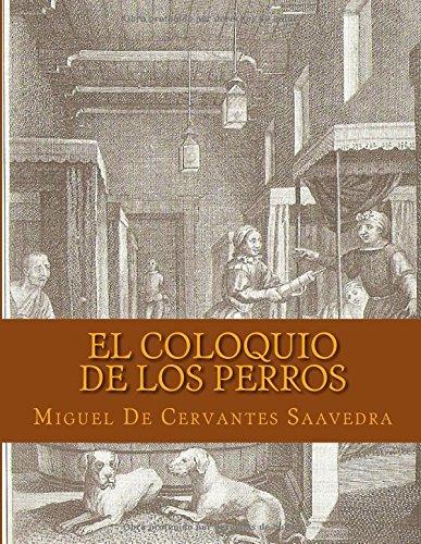 El Coloquio de los Perros (Spanish Edition)