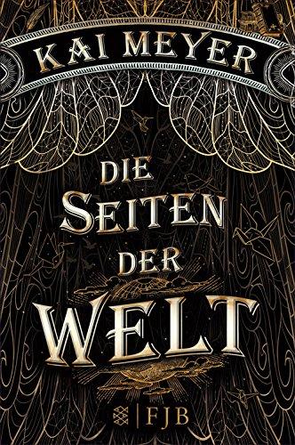 Die Seiten der Welt: Roman von [Meyer, Kai]