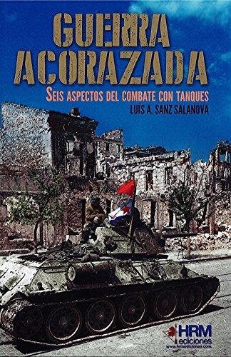 Guerra Acorazada: Seis aspectos del combate con tanques