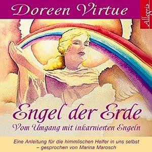Engel der Erde: Vom Umgang mit inkarnierten Engeln