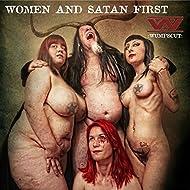 Women and Satan First [Explicit]