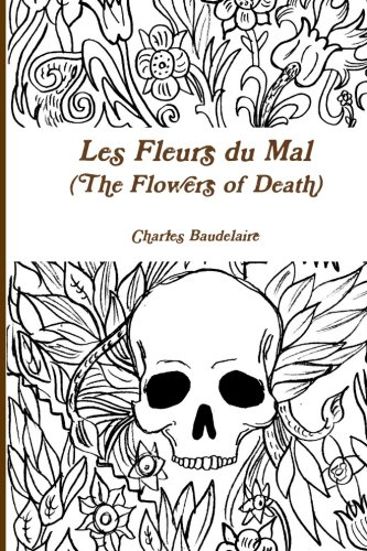 Les Fleurs du Mal (The Flowers of Death)