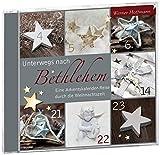 Unterwegs nach Bethlehem: Eine Adventskalender-Reise durch die Weihnachtszeit - Werner A Hoffmann