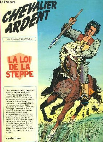 Chevalier Ardent, tome 3 : La Loi de la steppe