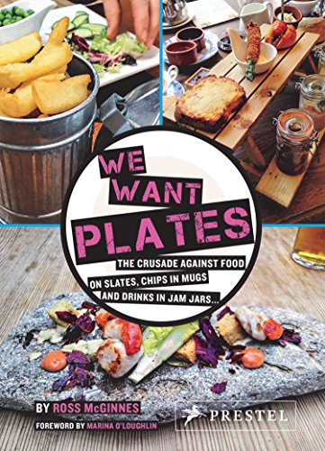 We Want Plates: The Crusade Against food on slates, chips in mugs, and drinks in jam jars