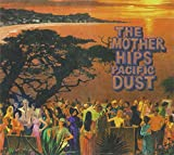 Songtexte von The Mother Hips - Pacific Dust