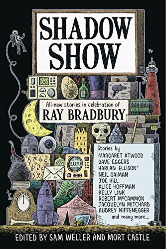 Shadow Show: All-New Stories in Celebration of Ray Bradbury por Sam Weller