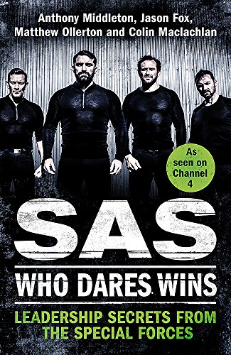 SAS: Who Dares Wins: Leadership Secrets from the Special Forces por Anthony Middleton