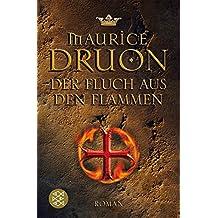 Der Fluch aus den Flammen: Historischer Roman
