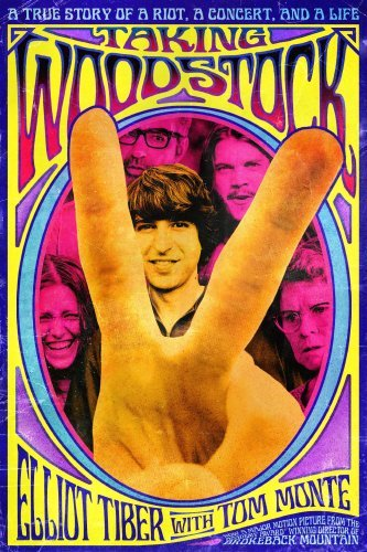 Taking Woodstock: A True Story of a Riot, a Concert, and a Life