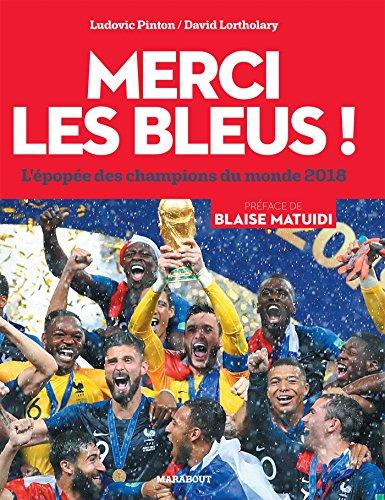 Merci les Bleus !: L'épopée des champions du monde 2018 par Ludovic Pinton