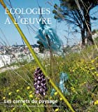 Carnet du paysage n 19 ecologies a l'oeuvre