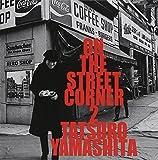 Songtexte von Tatsuro Yamashita - ON THE STREET CORNER 2