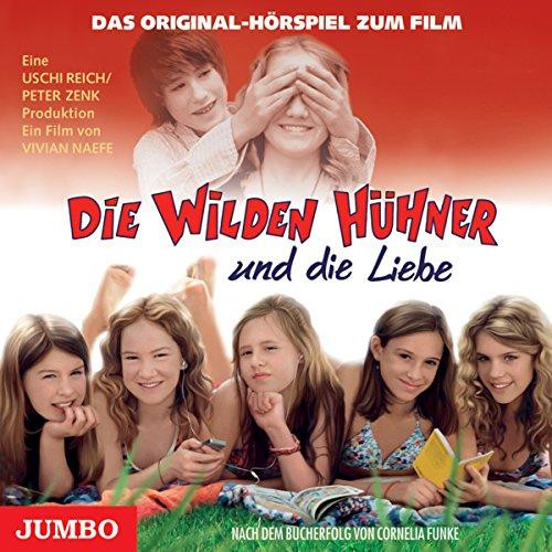 Die wilden Hühner und die Liebe: Das Original-Hörspiel zum Film