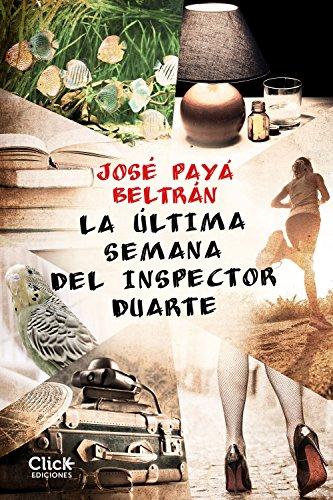 La última semana del inspector Duarte por José Payá