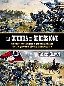 I 10 migliori libri sulla guerra di secessione americana