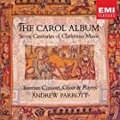 The Carol Album: Seven Centuries of Christmas Music (1993-08-02)