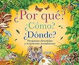 Por que? Como? Donde? / Why? How? Where?: Preguntas divertidas y respuestas asombrosas / Funny Questions and Amazing Answer
