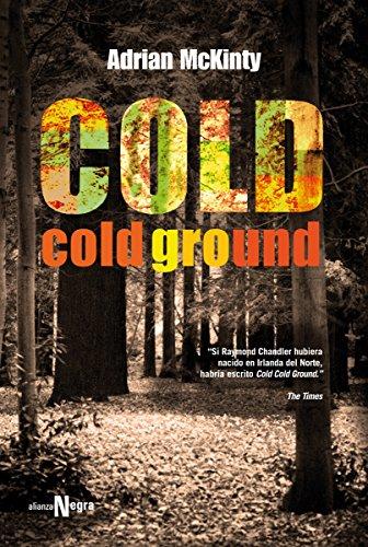 Cold Cold Ground (Alianza Literaria (Al) - Alianza Negra) por Adrian McKinty