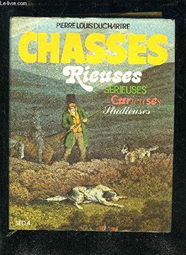 Chasses rieuses, sérieuses : Curieuses, studieuses par Pierre-Louis Duchartre