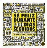 Sé feliz durante 100 días seguidos: El reto de los #100DíasFelices (Otros)