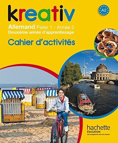 Kreativ année 2 palier 1 - Allemand - Cahier d'activités - édition 2014 by Katrin Goldmann (2014-07-02)