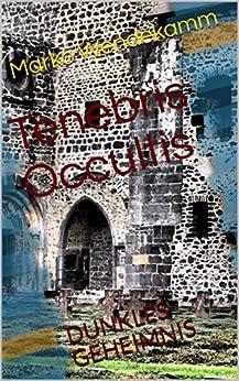 Tenebris Occultis: DUNKLES GEHEIMNIS (Teil 2)
