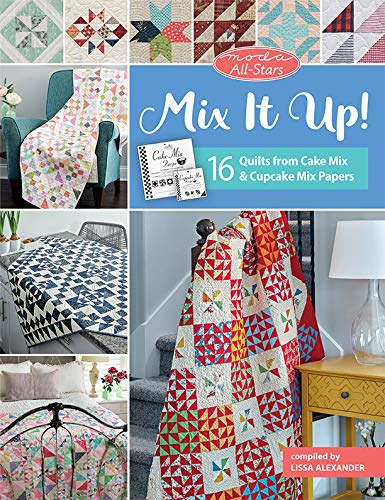 Moda All-Stars - Mix It Up!: 16 Quilts from Cake Mix and Cupcake Mix Papers (English Edition)
