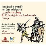 Lebensbeschreibung der Erzbetrügerin und Landstörzerin Courage: Aus dem Deutschen des 17. Jahrhunderts  von Reinhard Kaiser.