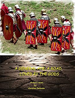 A general and a road loved by the gods (Short story) by [Dellonte, Carolina]