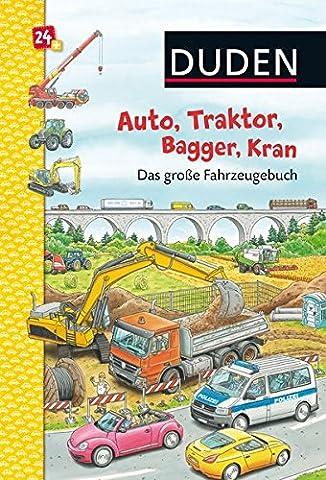 Duden: Auto, Traktor, Bagger, Kran Das große Fahrzeugebuch: ab 24 Monaten