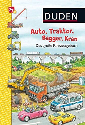 Duden: Auto, Traktor, Bagger, Kran Das große Fahrzeugebuch: ab 24 Monaten (DUDEN Pappbilderbücher 24+ Monate) (Traktor Spielzeug-autos)