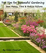 Top Tips for Successful Gardening - Save Money, Time and Reduce Failures