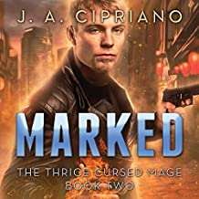 Marked: The Thrice Cursed Mage, Book 2