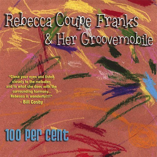 100 Per Cent by Rebecca Coupe Franks & Her Groovemobile (2013-05-03)