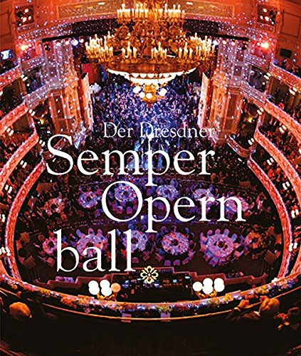 Der Dresdner Semperopernball