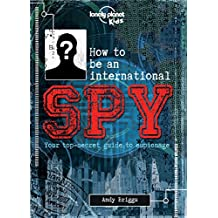 How to be an International Spy - 1ed - Anglais