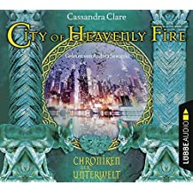 City of Heavenly Fire: Chroniken der Unterwelt 6.
