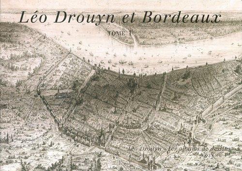 Léo Drouyn et Bordeaux : Tome 1 et 2 par Sandrine Lavaud