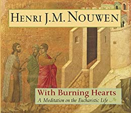 With Burning Hearts: A Meditation on the Eucharistic Life von [Nouwen, Henri J.M.]