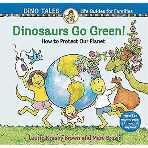 Dinosaurs Go Green!: A Guide to Protecting Our Planet (Dino Life Guides for Families) by Krasny Brown, Laurie (2009) Paperback - Dinosaurs Go Green