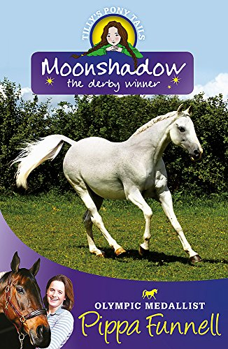 Moonshadow the Derby Winner: Book 11 (Tilly's Pony Tails) por Pippa Funnell
