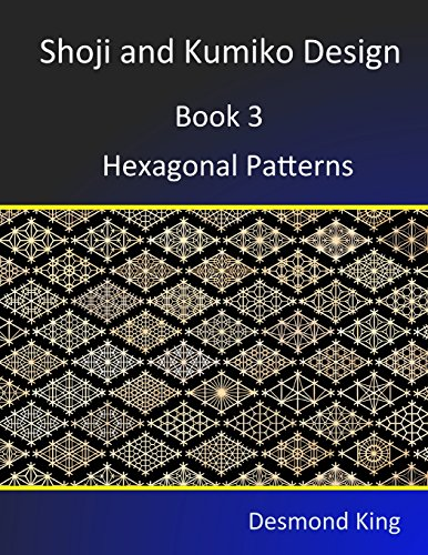 Shoji and Kumiko Design: Book 3 Hexagonal Patterns por Desmond King