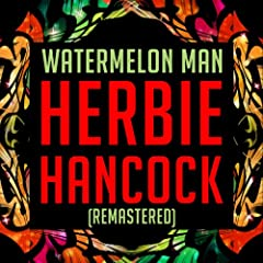 Watermelon Man (Extended Mix) [Remastered]