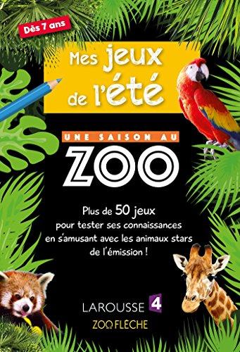 Mes Jeux de l'Ete une Saison au Zoo - Cahier de vacances