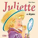 Juliette se d�guise - D�s 3 ans