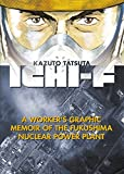 Ichi-F A Worker's Graphic Memoir of the Fukushima Nuclear Power Plant