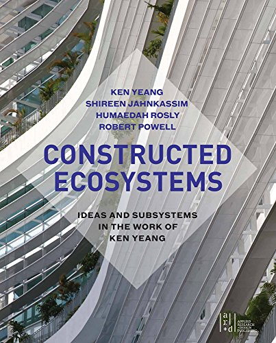 Ken Yeang constructed ecosystems