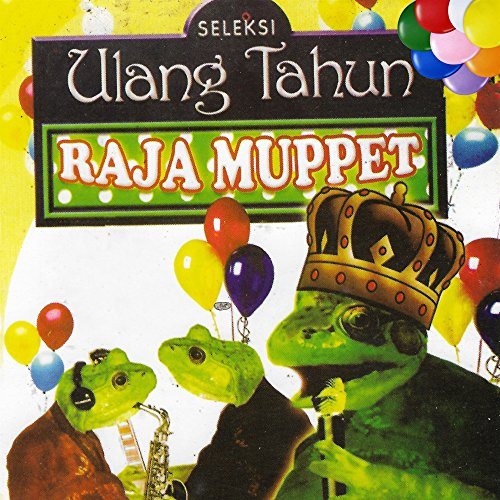 Seleksi Ulang Tahun Raja Muppet