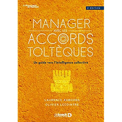 Manager avec les accords toltèques : Un guide vers l'intelligence collective